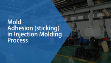 Mold Adhesion (sticking) in Injection Molding Process